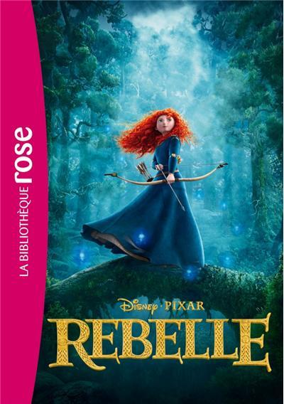 Rebelle Tome 16 Rebelle Le Roman Du Film