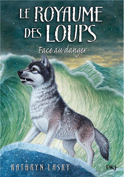 Le royaume des loups - tome 5 Face au danger