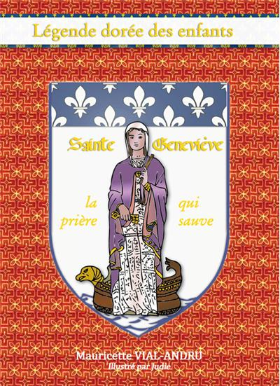 Sainte Geneviève, la prière qui sauve