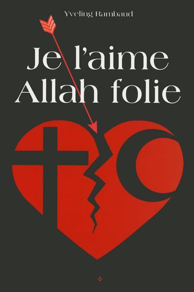 Je l'aime Allah folie
