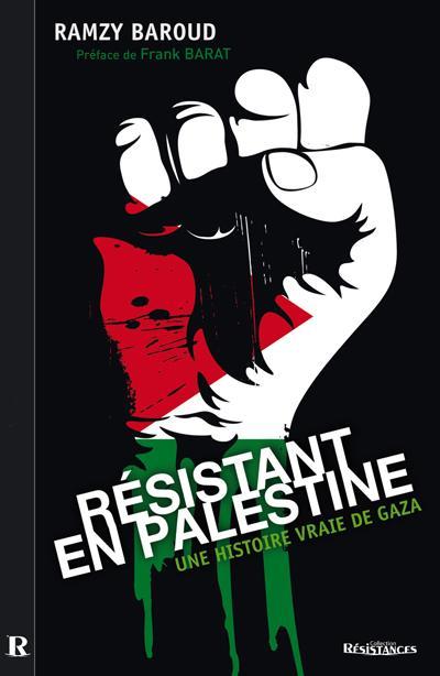 Résistant en Palestine : une histoire vraie de Gaza