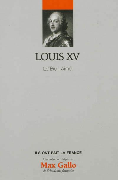 Louis XV le bien-aimé