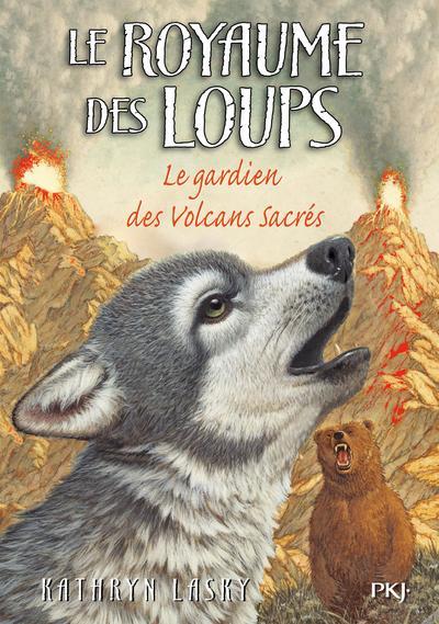 Le royaume des loups - tome 3 Le gardien des volcans sacrés