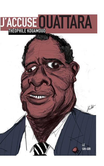 J'accuse ouattara