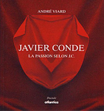 La passion selon Javier Conde