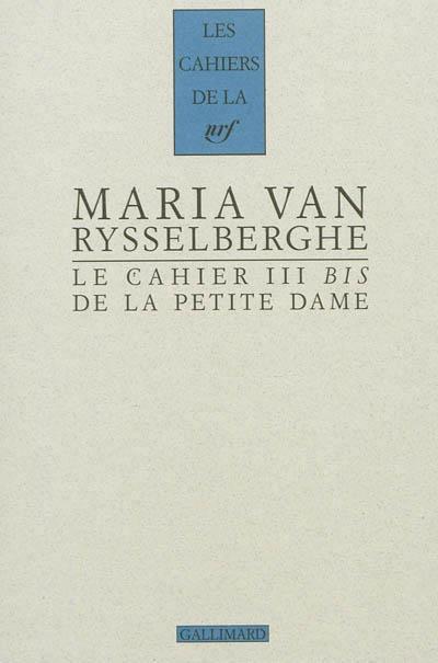 Les Cahiers de la Petite Dame : notes pour l'histoire authentique d'André Gide