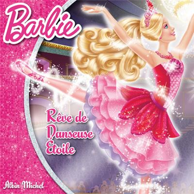 Barbie -  : Barbie - reve de danseuse etoile