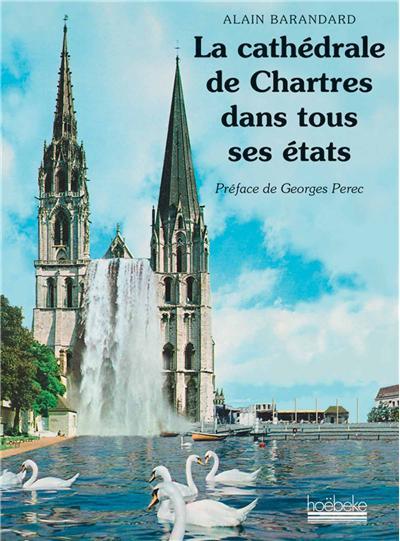 La cathédrale de Chartres dans tous ses états