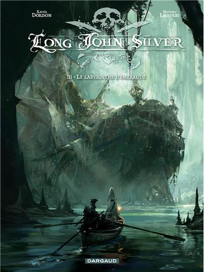 Le labyrinthe d'émeraude - tome 3 - Long John Silver