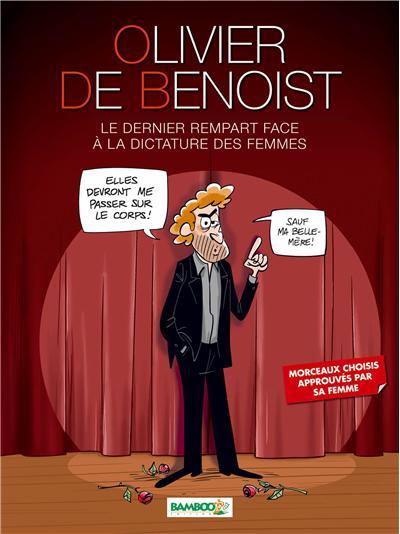 Olivier de Benoist - tome 1 - Le Dernier Rempart face à la dictature des femmes