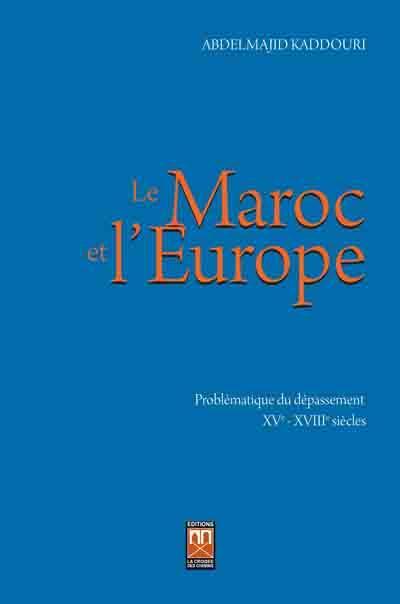 Le Maroc et l'Europe : problématique du dépassement
