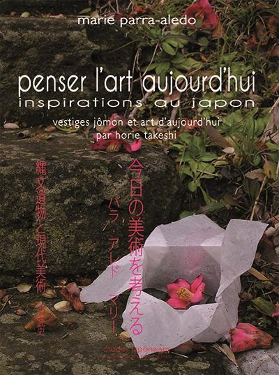 Penser l'art aujourd'hui - Inspirations au Japon
