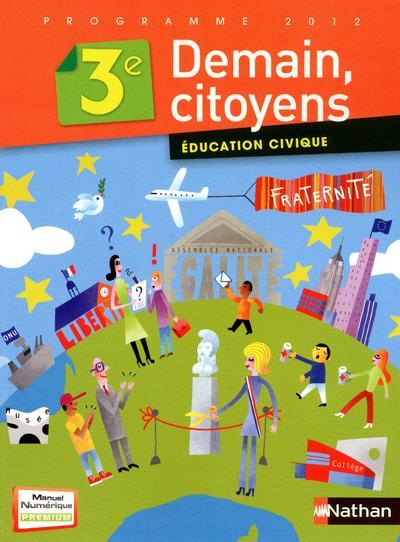 Demain citoyen : éducation civique 3ème