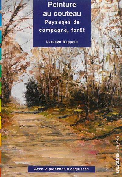Peinture au couteau : paysages : campagne, forêt