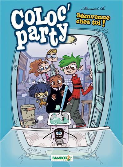 Coloc party - tome 1 - Bienvenue chez toi !
