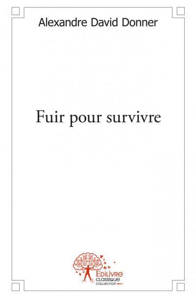 Fuir pour survivre