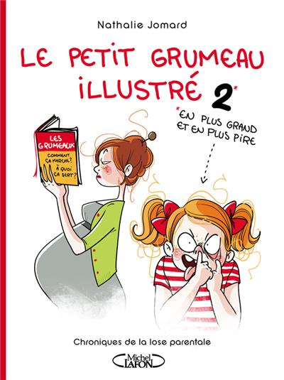 Le petit grumeau illustré tome 2: Chroniques d'une maman avertie