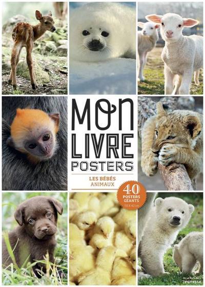 Les Bébés animaux. Mon livre posters
