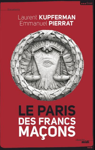 Le Paris des Francs- Maçons (nouvelle édition augmentée)