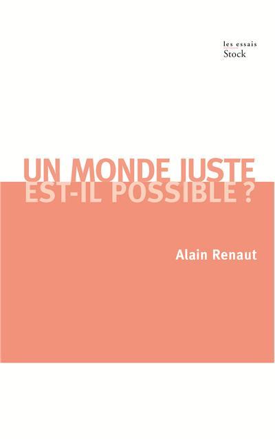 Un monde juste est-il possible ?