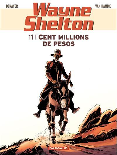 Wayne Shelton - Tome 11 : Cent millions de pesos