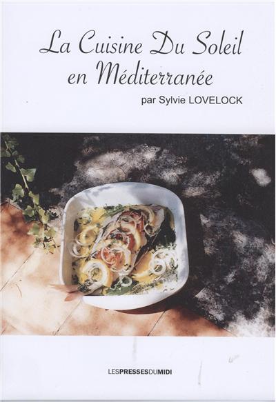 La cuisine du soleil en Méditerranée