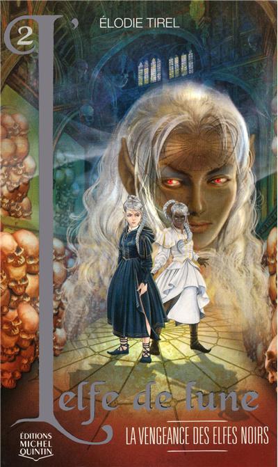 L'Elfe de lune - tome 2 La vengeance des elfes noirs