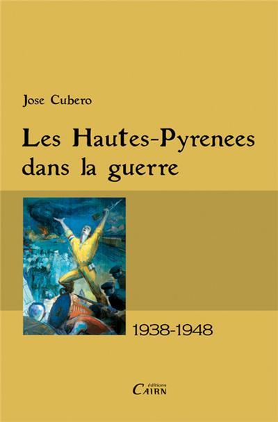 Les Hautes Pyrénées dans la guerre 1938-1948