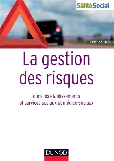 La gestion des risques dans les établissements et services sociaux et médico-sociaux - 2 éd.