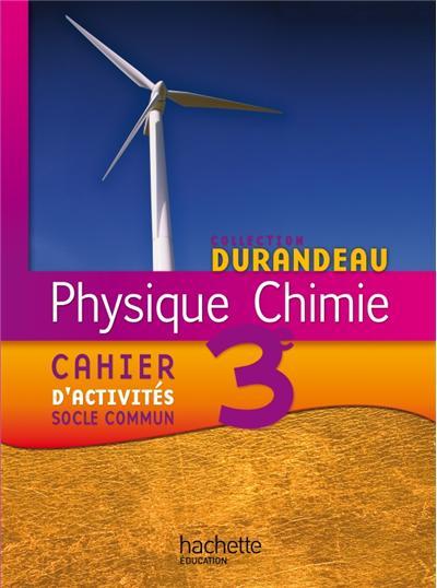 Physique Chimie 3e - Cahier d'activités socle commun