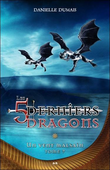 Les cinq derniers dragons - Tome 7 : Les 5 derniers Dragons - T7 : Un vent malsain