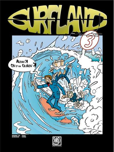 Surfland - Tome 3 : Surfland
