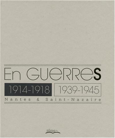 En guerres : 1914-1918, 1939-1945