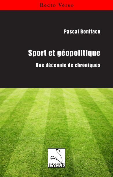 Sport et géopolitique : une décennie de chroniques