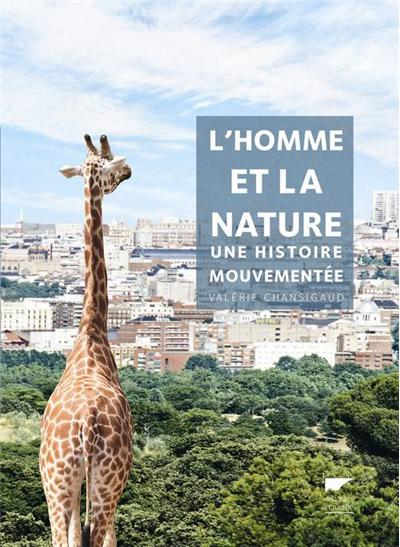 L'homme et la nature. Une histoire mouvementée