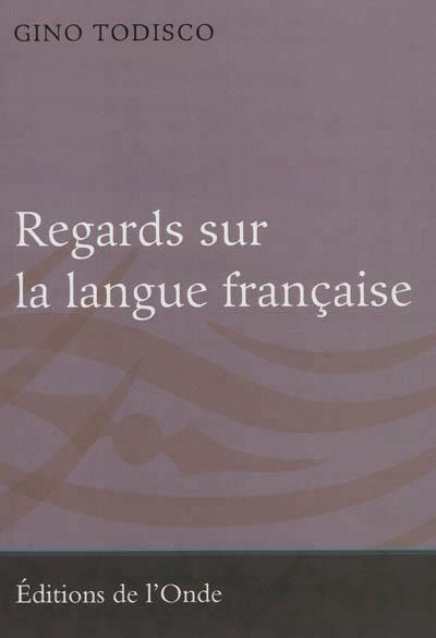 Regards sur la langue française