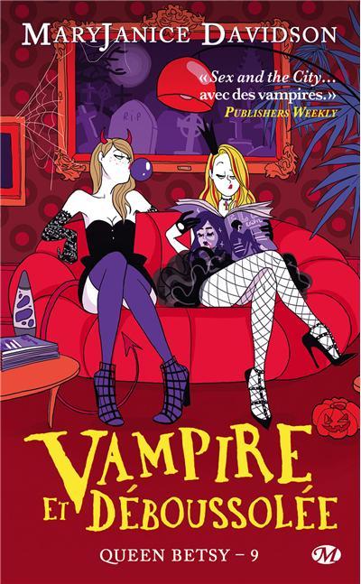 Queen Betsy, T9 : Vampire et déboussolée