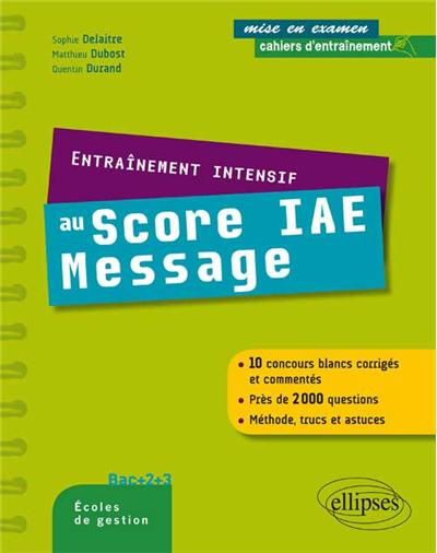 Entraînement intensif au Score IAE Message : méthode, astuces