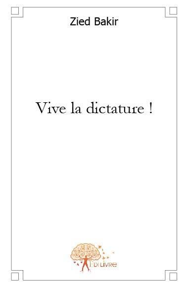 Vive la dictature !