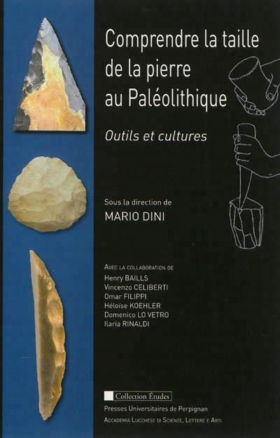 Comprendre la taille de pierre au Paléolithique
