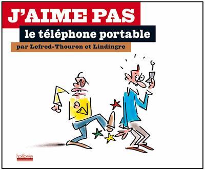 J'aime pas le telephone portable