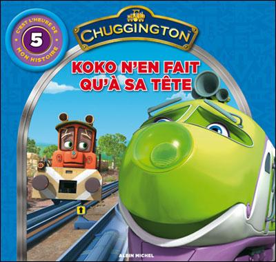 Chuggington -  : Koko n'en fait qu'a sa tête