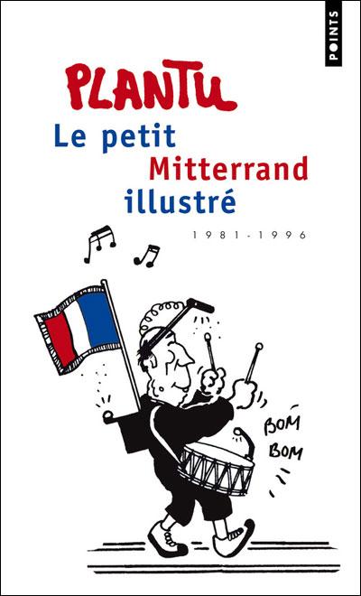 Le petit Mitterrand illustré, 1981-1996