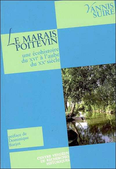 Le Marais Poitevin, une écohistoire du XVème à l'aube du XXème siècle