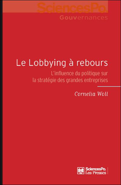 Le lobbying à rebours l'influence du politique sur la stratégie des grandes entreprises