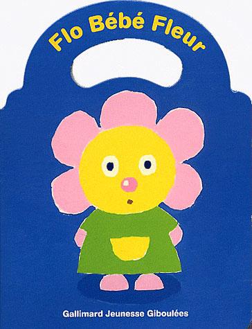 Drôles de bébés -  : Flo bébé fleur