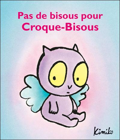 Pas de bisous pour Croque-Bisous