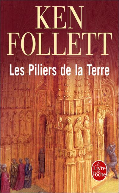 Ken Follett : Les piliers de la terre - Un monde sans fin
