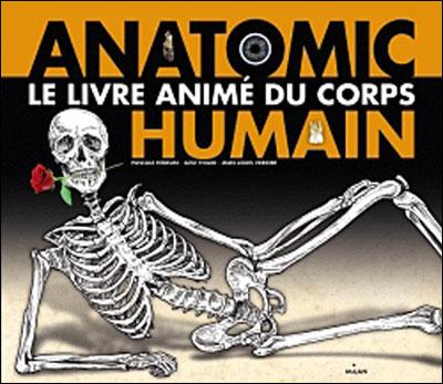 Anatomic : le livre animé du corps humain