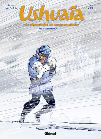 Ushuaïa, les aventures de Nicolas Hulot - Tome 02 : Ushuaïa
